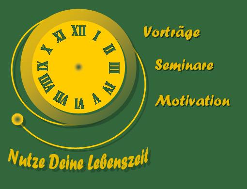 Nutze Deine Lebenszeit - Vorträge, Seminare, Motivation
